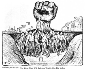 The Hand That Will Rule the World—One Big Union